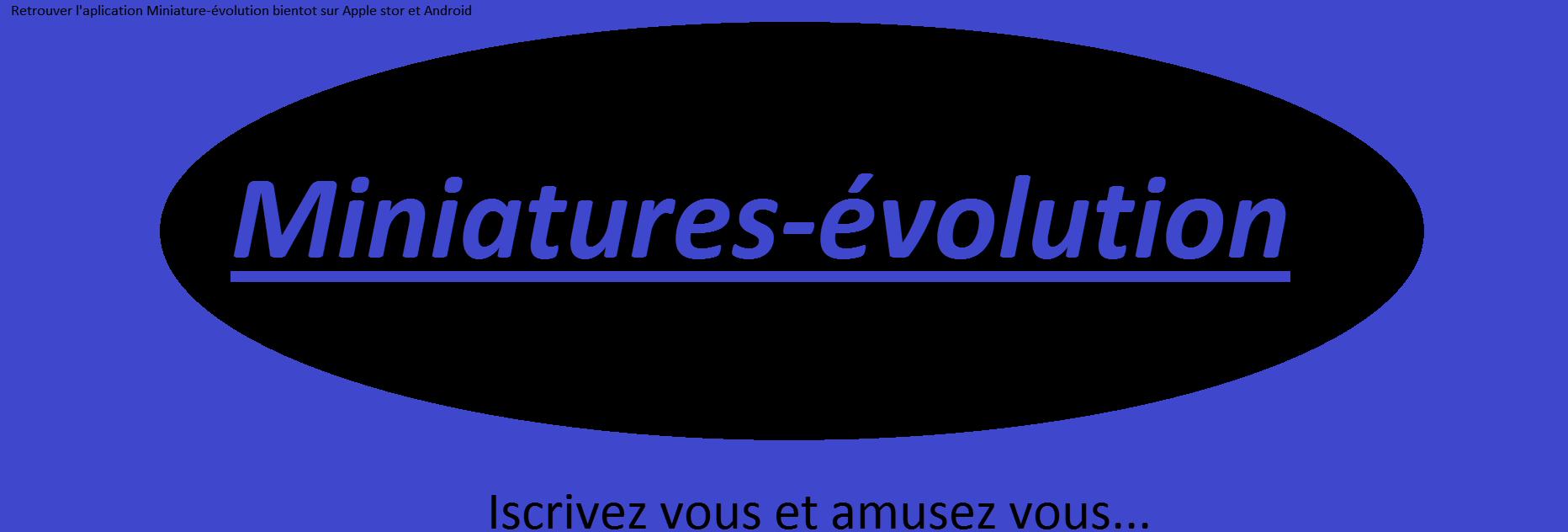 Miniature-Evolution Index du Forum