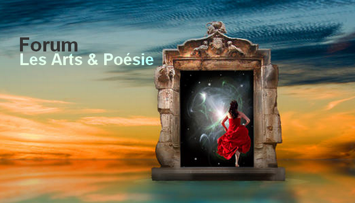 Les Arts et Poésie Index du Forum
