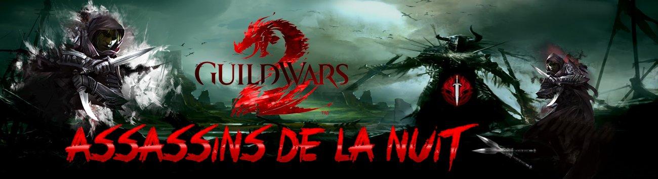 Assassins de la Nuit sur Guild Wars 2 Index du Forum